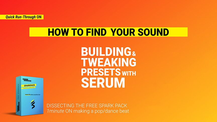Title Card of the youtube tutorial that looks at how to find your sound by building and tweaking presets